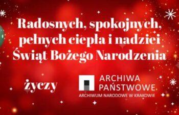 Kartka świąteczna. Radosnych, spokojnych, pełnych ciepła i nadziei Świąt Bożego Narodzenia życzy Archiwum Narodowe w Krakowie