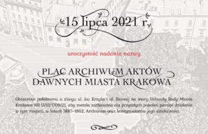 grafika przedstawiająca widok budynku Archiwum z lotu ptaka, napis: 15 lipca 2021 r. uroczystość nadania nazwy Plac Archiwum Aktów Dawnych Miasta Krakow